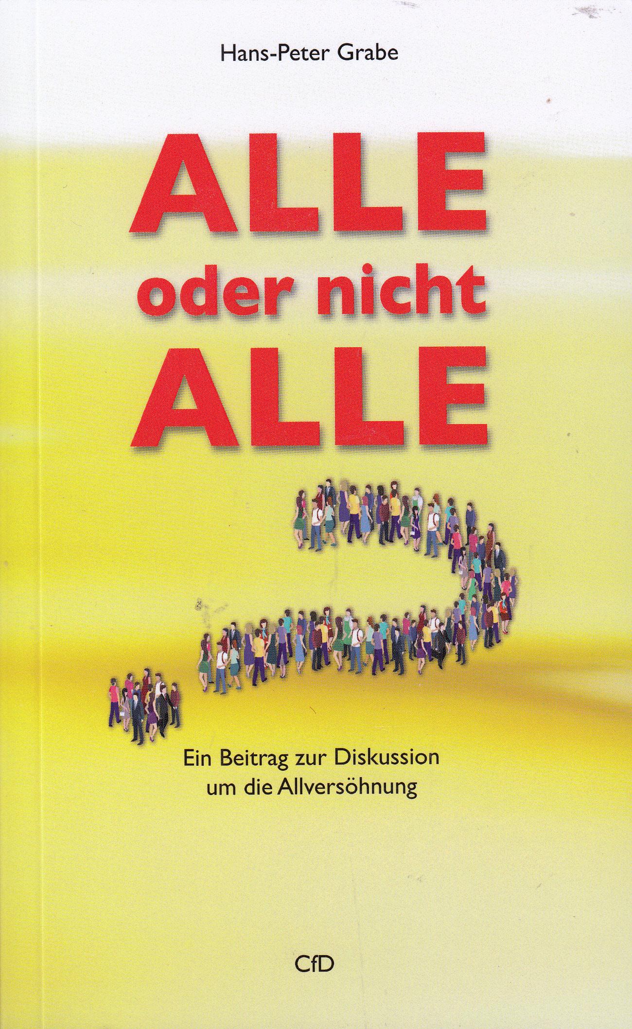 Alle oder nicht Alle? - Ein Beitrag zur Diskussion um die Allversöhnung   Hans - Peter Grabe