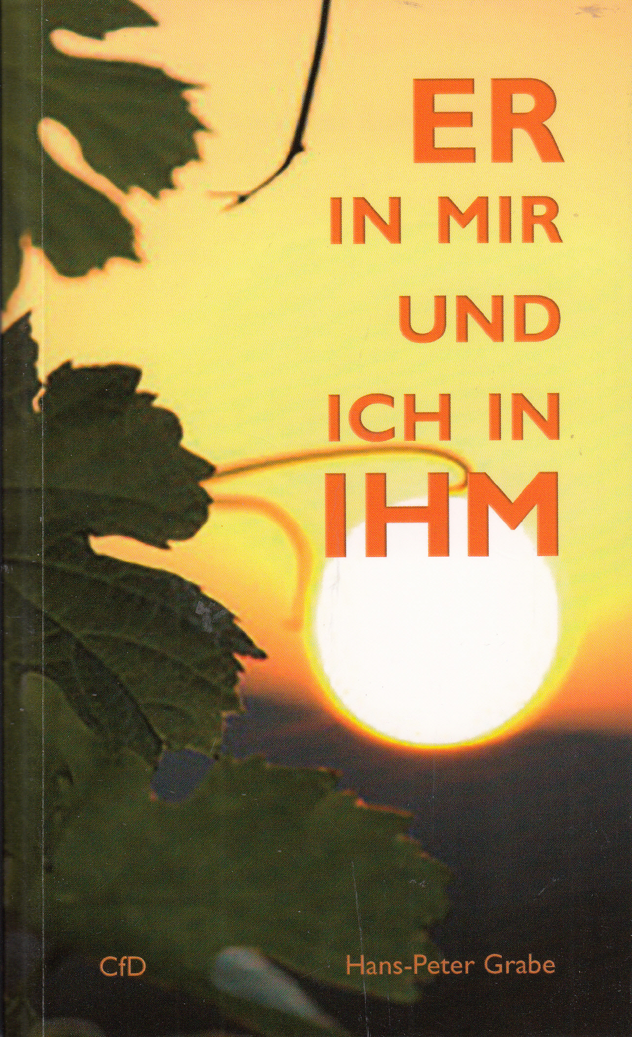 ER in mir und ich in IHM   Hans-Peter Grabe