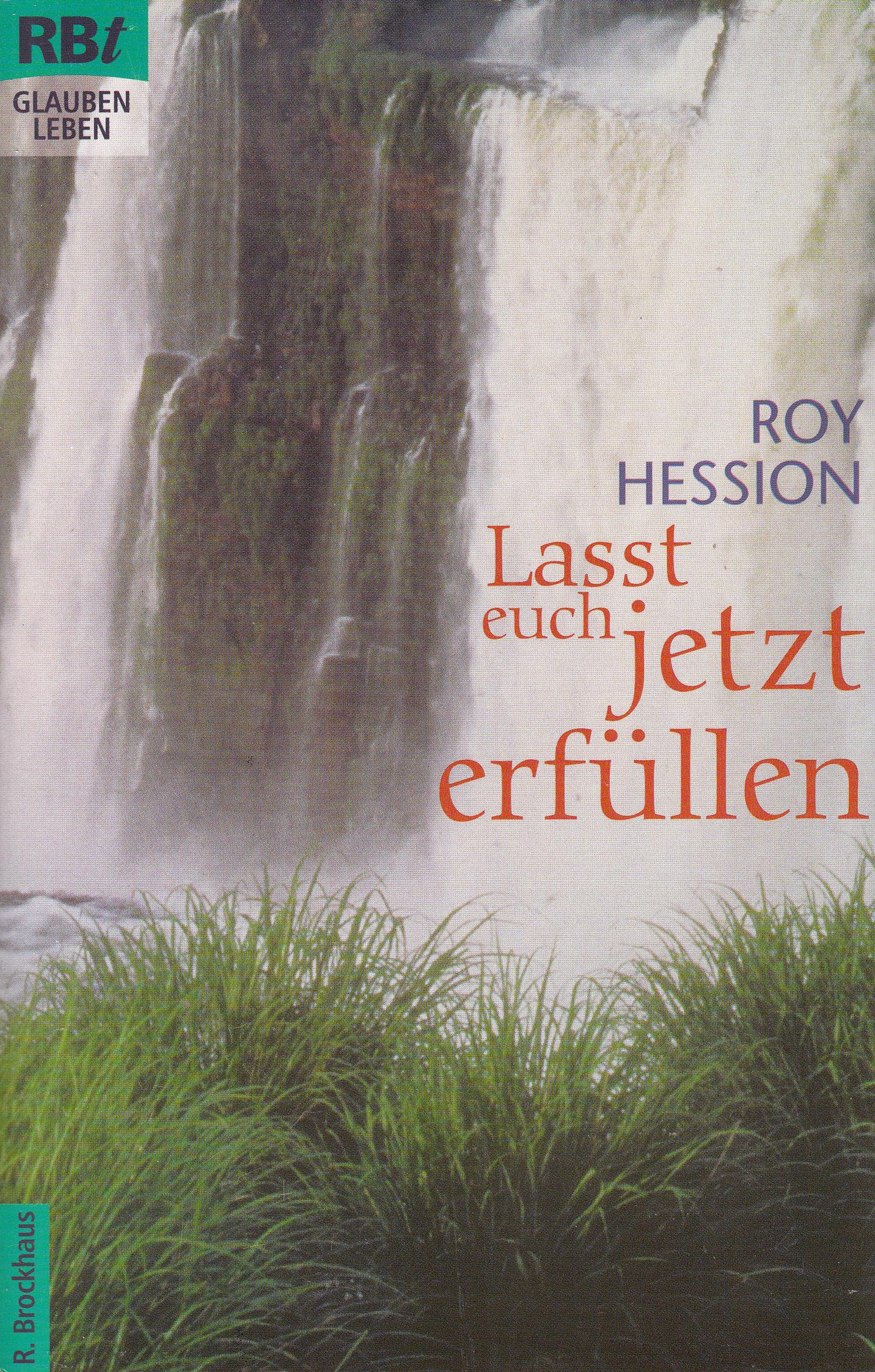 Lasst euch jetzt erfüllen   Roy Hession