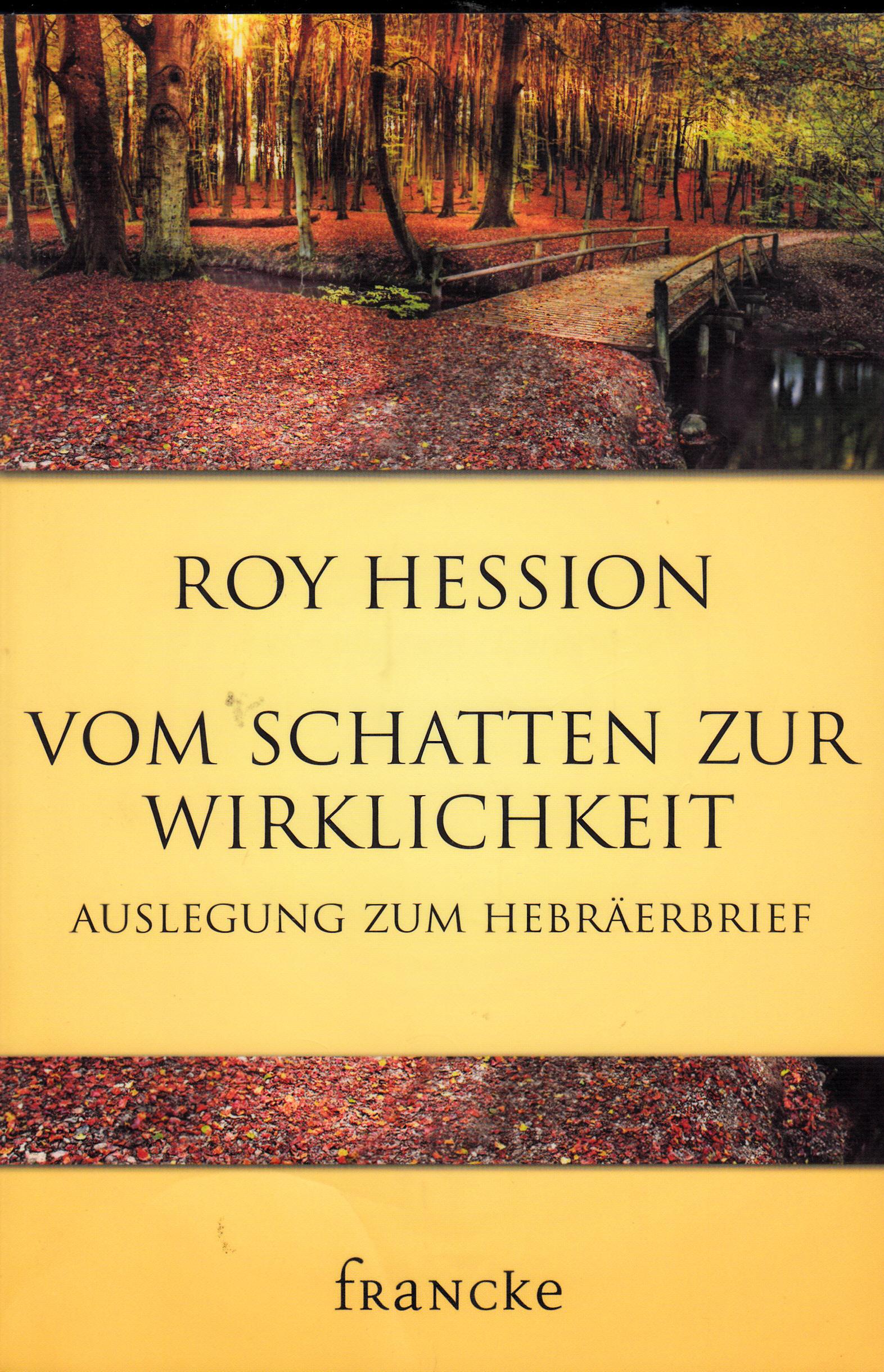 Vom Schatten zur WIrklichkeit - Auslegung zum Hebräerbrief      Roy Hession