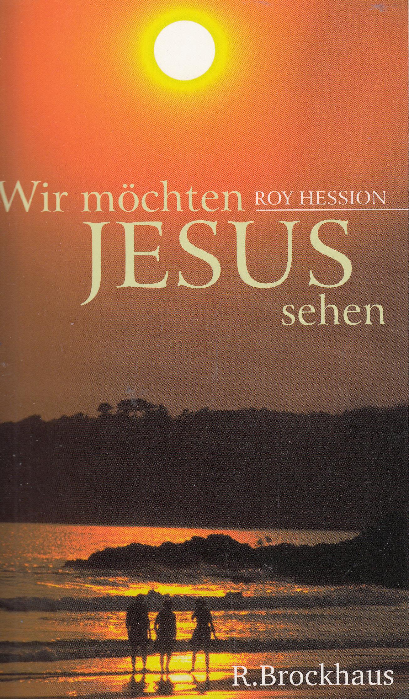 Wir möchten JESUS sehen   Roy Hession