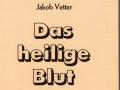 Das heilige Blut  Jakob Vetter