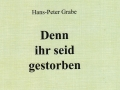... denn ihr seid gestorben   Hans-Peter Grabe