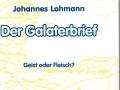 Der Galaterbrief - Gesit oder Fleisch    Johannes Lohmann